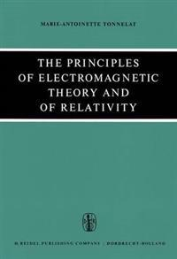 The Principles of Electromagnetic Theory and of Relativity