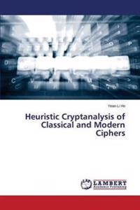 Heuristic Cryptanalysis of Classical and Modern Ciphers
