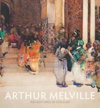 Arthur Melville: Adventures in Colour