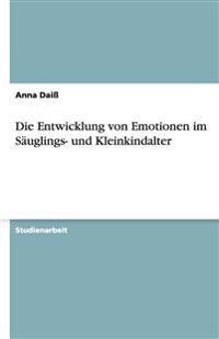 Die Entwicklung Von Emotionen Im Sauglings- Und Kleinkindalter