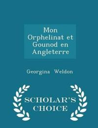 Mon Orphelinat Et Gounod En Angleterre - Scholar's Choice Edition