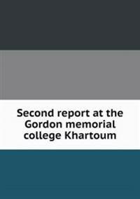 Second Report at the Gordon Memorial College Khartoum