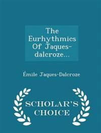 The Eurhythmics of Jaques-Dalcroze... - Scholar's Choice Edition