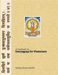 Dravyaguna for Westerners: Ayurvedic Pharmacology for Western Herbs