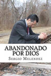 Abandonado Por Dios: Historia de Una Violacion