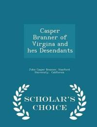 Casper Branner of Virgina and Hes Desendants - Scholar's Choice Edition