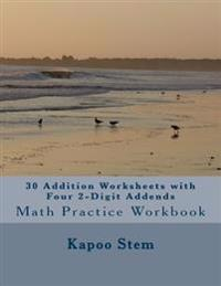 30 Addition Worksheets with Four 2-Digit Addends: Math Practice Workbook