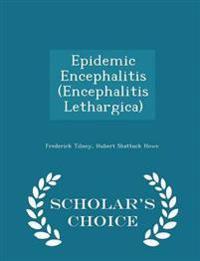 Epidemic Encephalitis (Encephalitis Lethargica) - Scholar's Choice Edition