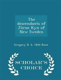 The Descendants of Joran Kyn of New Sweden - Scholar's Choice Edition