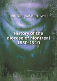 History of the Diocese of Montreal 1850-1910