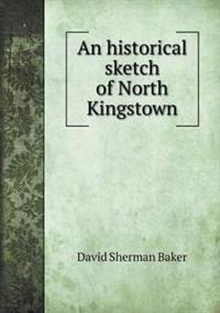 An Historical Sketch of North Kingstown