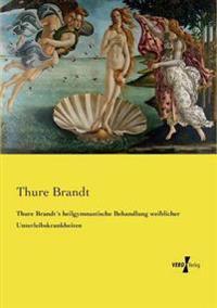 Thure Brandts Heilgymnastische Behandlung Weiblicher Unterleibskrankheiten