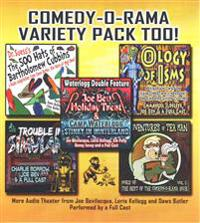 Comedy-O-Rama Variety Pack Too!: More Audio Theater from Joe Bevilacqua and Lorie Kellogg