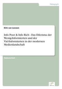 Info Poor & Info Rich - Das Dilemma Der Wenig-Informierten Und Der Viel-Informierten in Der Modernen Medienlandschaft