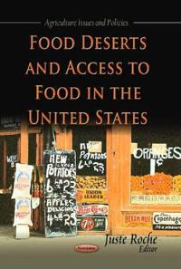 Food Deserts and Access to Food in the United States