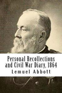 Personal Recollections and Civil War Diary, 1864