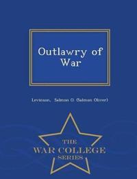 Outlawry of War - War College Series