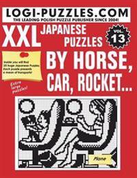 XXL Japanese Puzzles: By Horse, Car, Rocket...