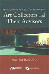 Handbook of Practical Planning for Art Collectors and Their Advisors