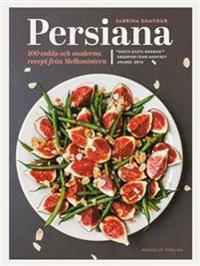 Persiana : 100 enkla och moderna recept från Mellanöstern