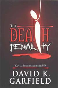 The Death Penalty: Capital Punishment in the USA