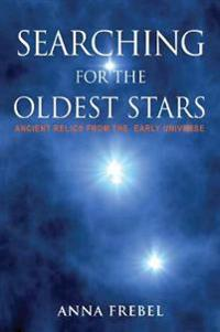 Searching for the Oldest Stars: Ancient Relics from the Early Universe