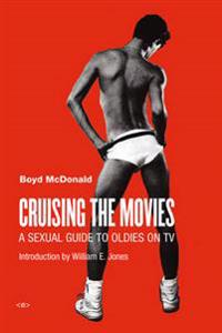 Cruising the Movies: A Sexual Guide to Oldies on TV