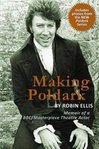 Making Poldark: Memoir of a BBC/Masterpiece Theatre Actor (2015 Edition)
