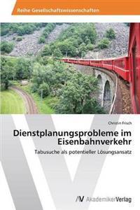 Dienstplanungsprobleme Im Eisenbahnverkehr