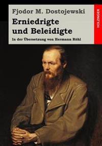 Erniedrigte Und Beleidigte: In Der Übersetzung Von Hermann Röhl