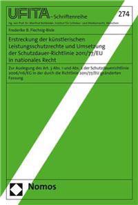 Erstreckung Der Kunstlerischen Leistungsschutzrechte Und Umsetzung Der Schutzdauer-Richtlinie 2011/77/Eu in Nationales Recht: Zur Auslegung Des Art. 3