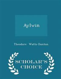 Aylwin - Scholar's Choice Edition