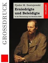 Erniedrigte Und Beleidigte (Grodruck): In Der Ubersetzung Von Hermann Rohl