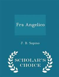 Fra Angelico - Scholar's Choice Edition