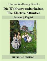 Die Wahlverwandtschaften / The Elective Affinities: German - English