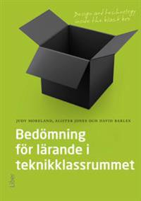 Bedömning för lärande i teknik-klassrummet : design and technology inside the black box
