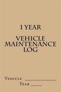 1 Year Vehicle Maintenance Log: Tan Cover