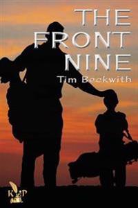 The Front Nine - Tim Beckwith - böcker (9781628820874)     Bokhandel