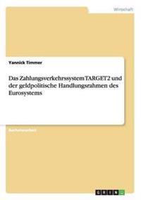 Das Zahlungsverkehrssystem Target2 Und Der Geldpolitische Handlungsrahmen Des Eurosystems