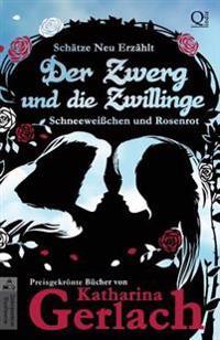 Der Zwerg Und Die Zwillinge: Schneeweißchen Und Rosenrot