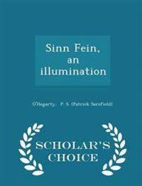 Sinn Fein, an Illumination - Scholar's Choice Edition