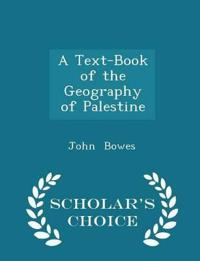 A Text-Book of the Geography of Palestine - Scholar's Choice Edition