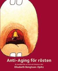 Anti-Aging för rösten : en handbok för en frisk och klockren röst