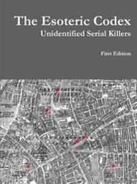 The Esoteric Codex: Unidentified Serial Killers