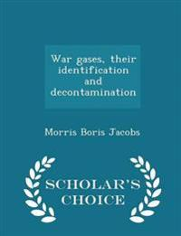 War Gases, Their Identification and Decontamination - Scholar's Choice Edition