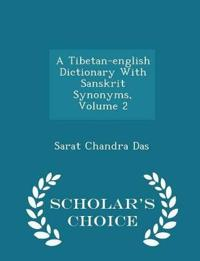 A Tibetan-English Dictionary with Sanskrit Synonyms, Volume 2 - Scholar's Choice Edition