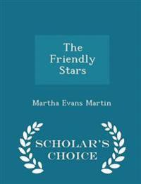 The Friendly Stars - Scholar's Choice Edition