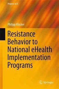 Resistance Behavior to National eHealth Implementation Programs