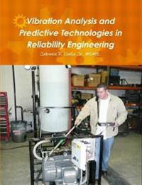 Vibration Analysis and Predictive Technologies in Reliability Engineering