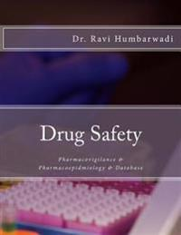 Drug Safety: Pharmacovigilance & Pharmacoepidemiology & Database